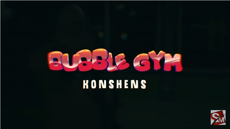 "*Viral* Watch Konshens ""Bubble Gym"" Video"